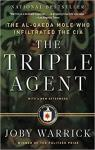 The Triple Agent : The ai-Qaida Mole who infiltrated the CIA par Warrick