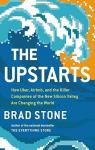 The Upstarts. How Uber, Airbnb, and the killer companies of the new Silicon Valley are changing the world par Stone