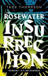 The Wormwood Trilogy Book 2, The Rosewater Insurrection par Thompson