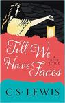Till We Have Faces: A Myth Retold par C. S. Lewis