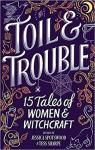 Toil & Trouble : 15 Tales of Women & Witchcraft par Sharpe