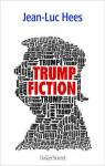 Trump Fiction par Hees