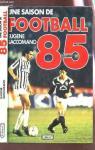 Une saison de football 1985