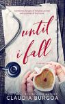 Until I fall par Burgoa