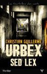 Urbex Sed Lex par Christian Guillerme