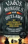 Vagos, Mongols, and Outlaws: My Infiltration of America's Deadliest Biker Gangs par Falco