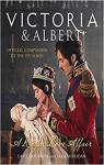 Victoria & Albert : a royal love affair par Goodwin
