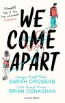 We come apart par Crossan