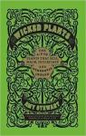 Wicked Plants: The A-Z of Plants That Kill, Maim, Intoxicate and Otherwise Offend par Stewart