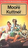Le livre d'or de la science-fiction : Catherine Moore, Henry Kuttner par Moore