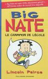 Big Nate le champion de l'école par Peirce