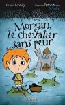 Morgan, le chevalier sans peur par De Vailly