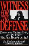 Witness for the Defense - The Accused, the Eyewitness, and the Expert Who Puts Memory On Trial par Loftus