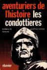 Les condottieres soldats de fortune. par Trease