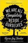 We are all completely beside ourselves par Fowler