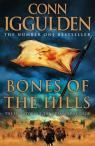 Conquerors, tome 3 : Bones of the Hills par Iggulden