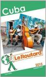 Guide du Routard : Cuba par Guide du Routard
