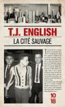 La cité sauvage: New York, 1963-1973 par English
