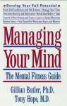 Managing Your Mind: The Mental Fitness Guide par Butler