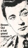 Qui a tué grand-maman? par Brown