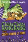 Chitty Chitty Bang Bang et la course contre le temps par Cottrell Boyce