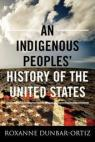 An Indigenous Peoples' History of the United States par Dunbar-Ortiz