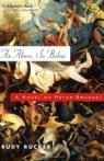 As Above, So Below: A Novel of Peter Bruegel par Rucker