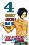 Bleach, Tome 4 : Quincy Archer Hates You par Kubo
