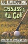 Dossiers de Scotland Yard 31 : L'assassin du golf par J. B. Livingstone