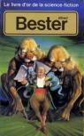 Le livre d'or de la science-fiction : Alfred Bester par Bester