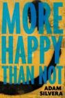 More Happy Than Not par Silvera