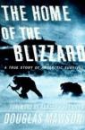 The home of the blizzard: A True Story of Antarctic Survival par Mawson