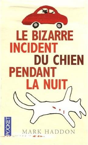 Le bizarre incident du chien pendant la nuit, Mark Haddon **